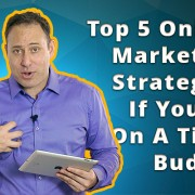 Top 5 Online Marketing Strategies If You're On A Tight Budget